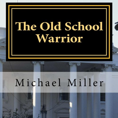 The Old School Warrior                   By:                                                                                                                                 Michael W. Miller                               Narrated by:                                                                                                                                 Craig Koepke                      Length: 10 hrs and 57 mins     Not rated yet     Overall 0.0