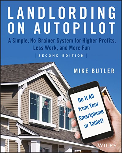 Real Estate Investing Books! - Landlording on AutoPilot: A Simple, No-Brainer System for Higher Profits, Less Work and More Fun (Do It All from Your Smartphone or Tablet!)