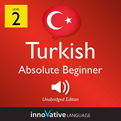 Learn Turkish - Level 2: Absolute Beginner Turkish: Volume 1: Lessons 1-25 audiobook cover art