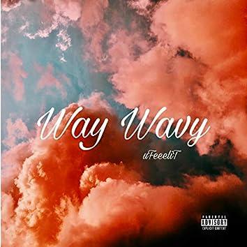 Way Wavy