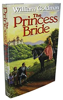 Hardcover The Princess Bride : S. Morgenstern's Classic Tale of True Love and High Adventure Book