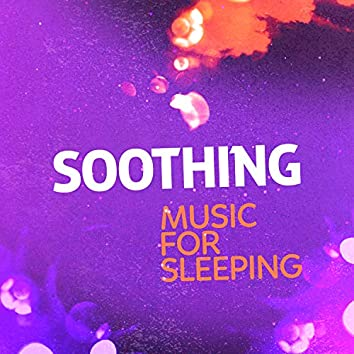 Soothing Music for Sleeping