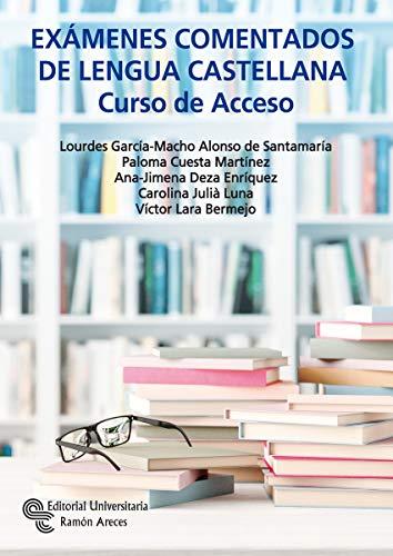 Exámenes comentados De Lengua castellana: Curso de acceso (Manuales)