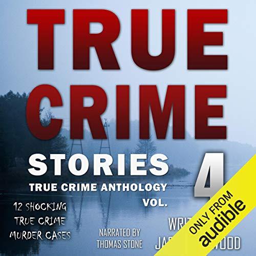 True Crime Stories Volume 4 cover art