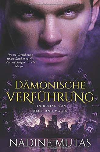 Dämonische Verführung: Ein Roman von Blut und Magie