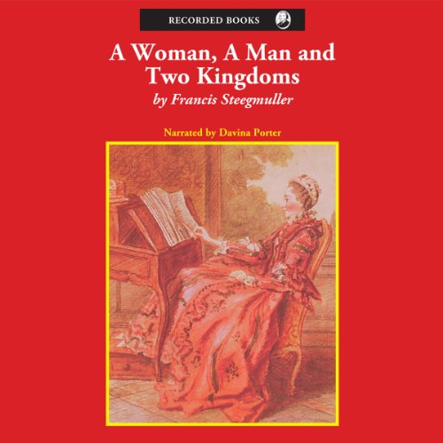 A Woman, a Man, and Two Kingdoms     The Story of Madame D'Épinay and the Abbé Galiani              By:                                                                                                                                 Francis Steegmuller                               Narrated by:                                                                                                                                 Davina Porter                      Length: 9 hrs and 2 mins     Not rated yet     Overall 0.0