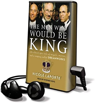 The Men Who Would Be King: An Almost Epic Tale of Moguls, Movies, and a Company Called Dreamworks, Library Edition
