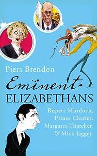 Eminent Elizabethans Rupert Murdoch, Prince Charles, Margaret Tha
