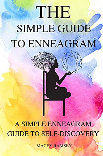 The Simple Guide To Enneagram: A Simple Enneagram Guide To Self-Discovery