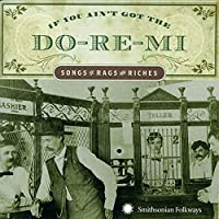 If You Ain't Got Do-Re-Mi Songg of Rags