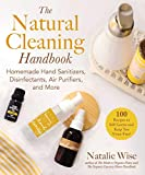 The Natural Cleaning Handbook: Homemade Hand Sanitizers, Disinfectants, Air Purifiers, and More