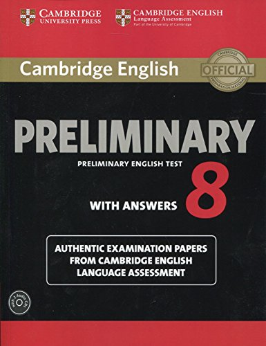 Cambridge preliminary english test. Student's book. With answers. Per le Scuole superiori. Con CD-Audio: Cambridge English Preliminary 8 Student's ... and Audio CDs (2)) (PET Practice Tests)
