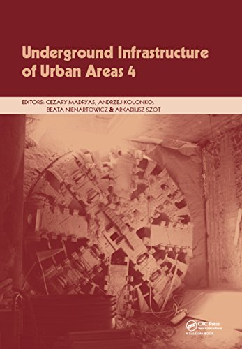 Underground Infrastructure of Urban Areas 4: Proceedings of the 13th International Conference on Underground Infrastructure of Urban Areas (UIUA 2017), ... 2017, Wrockław, Poland (English Edition)