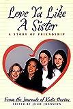 Love Ya Like a Sister: A Story of Friendship