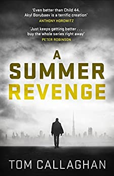 A Summer Revenge: An Inspector Akyl Borubaev Thriller (3) (Inspector Akyl Borubaev 3) by [Tom Callaghan]