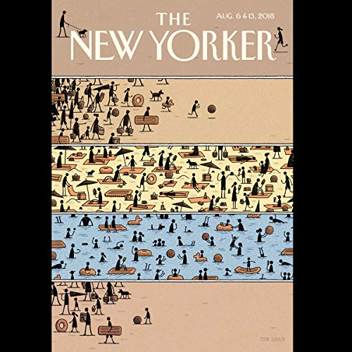 The New Yorker, August 6th and 13th 2018: Part 2 (Charles Bethea, Ariel Levy, Patrick Radden Keefe) cover art