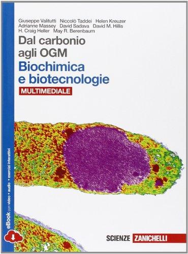 Dal carbonio agli OGM. Biochimica e biotecnologie. Con Biology in English. Per le Scuole superiori. Con e-book. Con espansione online