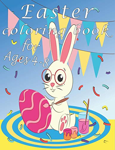 Easter Coloring Book for Ages 4-8: Easter coloring book with 50 Easy and Cute Designs for Children , kids and toddlers