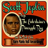 Scott Joplin Plays the Entertainer, Pineapple Rag and the Best of His Rare Piano Roll Recordings