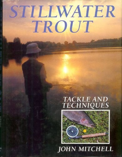 Download Still-water Trout: Tackle and Techniques (Pelham practical sports) 0720717876