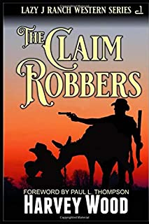 The Claim Robbers: A Lazy 'J' Ranch Western Adventure (Lazy 'J' Ranch Western Series)
