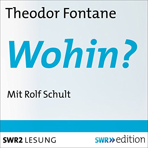 Wohin?                   By:                                                                                                                                 Theodor Fontane                               Narrated by:                                                                                                                                 Rolf Schult                      Length: 24 mins     Not rated yet     Overall 0.0