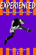 EXPERIENCED: Rock Music Tales of Fact & Fiction