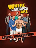 Where the Bears Are - Spécial Thanksgiving