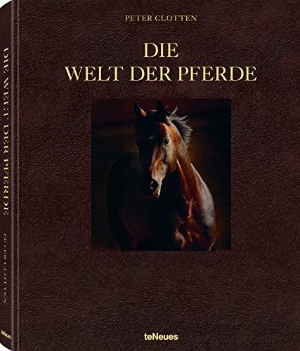 Die Welt der Pferde. Das Buch für stilbewusste Pferdeliebhaber. Turniere, Züchter, Pferdefotografen, Mode, Reithotels (Deutsch, Englisch, Französisch) - 27.5x34 cm, 256 Seiten