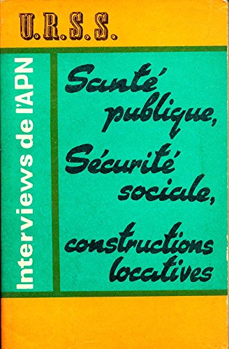 Urss Interviews De Lapn Sante Publique Securite Sociale Constructions Locatives