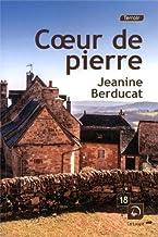 Coeur de pierre de Jeanine Berducat