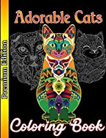 Adorable Cats Coloring Book: Creative coloring book cats, stress reliever designs for adults, relaxation, coloring book for religious cat lovers