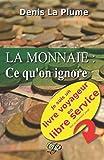 La monnaie - Ce qu'on ignore: … et qu'on devrait savoir. - Independently published - 26/04/2018