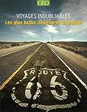 Les plus beaux itinéraires - Voyages inoubliables Edition 2014 (Broché)