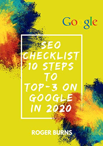 SEO CHECKLIST: 10 steps to TOP-3 on Google in 2020 (The New Era Of Internet Marketing Book 2) (English Edition)