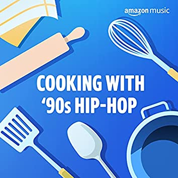 Cooking with '90s Hip-Hop