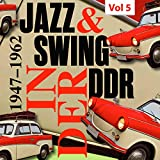 Swing & Jazz in der DDR, Vol. 5