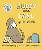 Buddy and Earl Go to School (Buddy and Earl, 4)