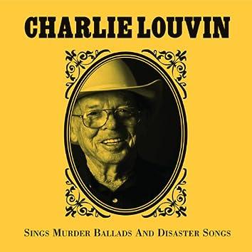 Charlie Louvin Sings Murder Ballads & Disaster Songs