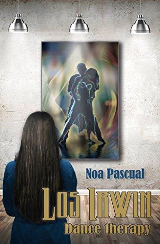 Los Irwin: Dance therapy (Saga Los Irwin nº 1)