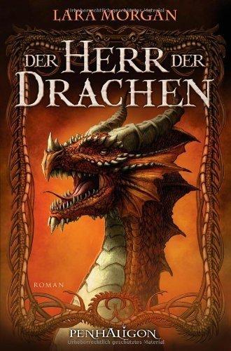 Der Herr der Drachen: Roman von Morgan. Lara (2009) Gebundene Ausgabe