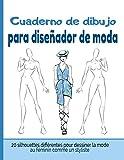 Cuaderno de Dibujo para Diseñador de Moda: Libro de Bocetos Para Diseñadora de moda y estilistas | 20 modelos diferentes de siluetas | idea de regalo para adultos y adolescentes