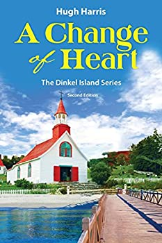 Paperback A Change of Heart - Second Edition (Dinkel Island) Book