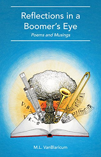 Reflections in a Boomer's Eye: Poems and Musings by [M.L. VanBlaricum]