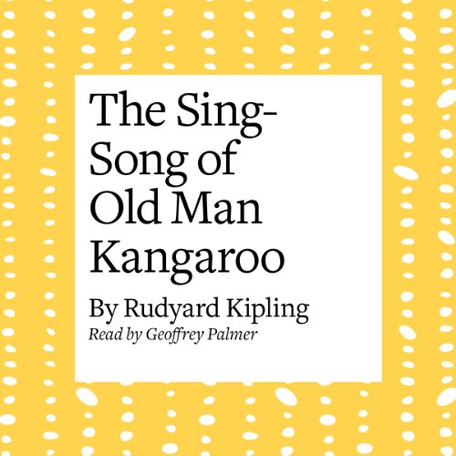 The Sing-Song of Old Man Kangaroo audiobook cover art