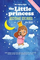 The Little Princess: Bedtime Stories for Kids: Girl's Version: Short Stories to Help Little Girls Fall Asleep and Have Beautiful Dreams. Bedtime Tales for Children Ages 2,3,4,5 and 6
