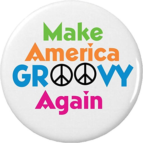 """Make America GROOVY Again 2.25"""" Large Pinback Button Pin Peace Love Hippie"""