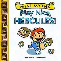 Mini Myths: Play Nice, Hercules!
