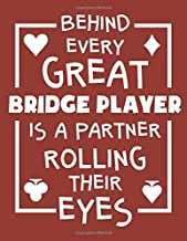 Behind Every Great Bridge Player Is A Partner Rolling Their Eyes: Bridge Player 2020 Weekly Planner (Jan 2020 to Dec 2020), Paperback 8.5 x 11, Calendar Schedule Organizer
