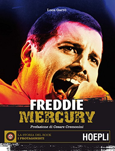Freddie Mercury (La storia del Rock - I protagonisti Vol. 3)